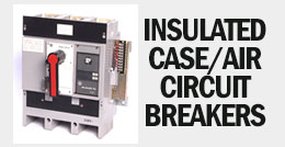Insulated Case/Air Circuit Breakers